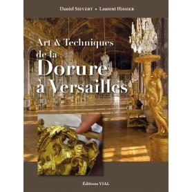 LIVRE ART ET TECHNIQUES DE LA DORURE A VERSAILLES