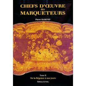 LIVRE CHEFS D'OEUVRE DES MARQUETEURS TOME 2 : DE LA REGENCE A NOS JOURS